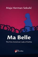 Ma Belle: The First American Lady of Serbia