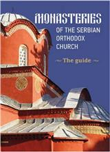 Monasteries Of The Serbian Ortodox Church - Guide