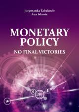 Monetary Policy: No Final Victories