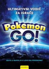 Pokemon GO! Ultimativni vodič za igrače