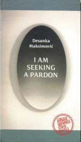 Tražim pomilovanje / I Am Seeking a Pardon